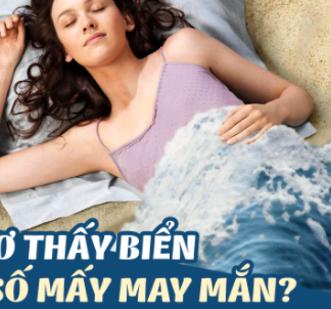 Giải mã giấc mơ: Nằm mơ thấy biển là điềm lành hay dữ?
